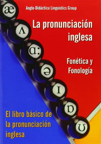 9788495959256: La pronunciación inglesa : fonética y fonología = A handbook of English pronunciation : phonetics and phonology