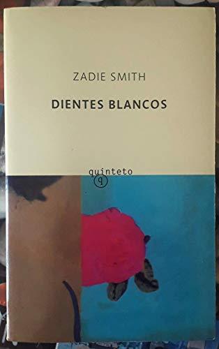 Dientes Blancos / White Teeth (Spanish Edition): Smith, Zadie