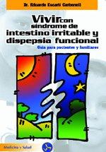 9788495973061: Vivir con sindrome de intestino irritable y dispepsia funcional / Living With Irritable Bowel Syndrome and Functional Dyspepsia: Guia Para Pacientes Y Familiares (Medicina Y Salud) (Spanish Edition)
