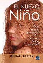 9788495973313: Nuevo Niño, El: Cómo Ayudar a Nuestros Niños a Crecer Desde el Interior (Autoayuda)