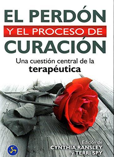 9788495973481: PERDÓN Y EL PROCESO DE CURACIÓN, EL UNA CUESTIÓN CENTRAL DE LA TERAPÉUTICA