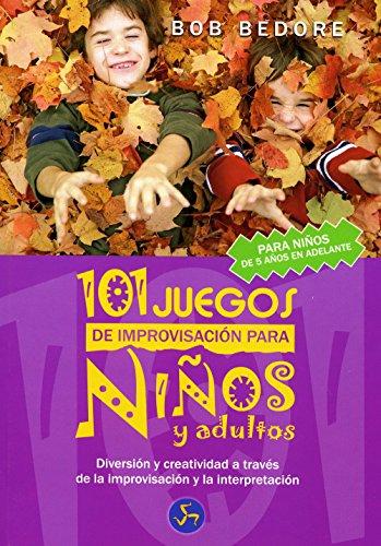 9788495973535: 101 Juegos de Improvisación Para Niños y Adultos: Diversión y Creatividad a Través de La Improvisación y La Interpretación (Mundo infantil)