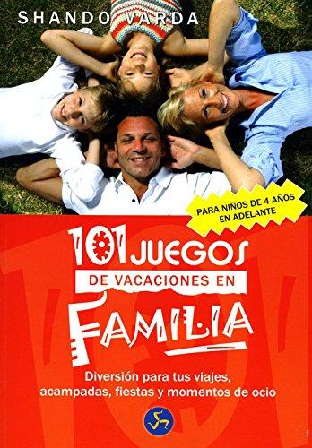 9788495973566: 101 juegos de vacaciones en familia / 101 Family Vacation Games: Diversion para tus viajes, acampadas, fiestas y momentos de ocio / Fun for Your ... / Children's World) (Spanish Edition)