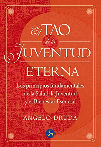 9788495973818: El Tao de la juventud eterna / The Tao of eternal youth: Los Principios Fundamentales De La Salud, La Juventud Y El Bienestar Esencial / the Basic ... Youth and Essential Welfare (Spanish Edition)