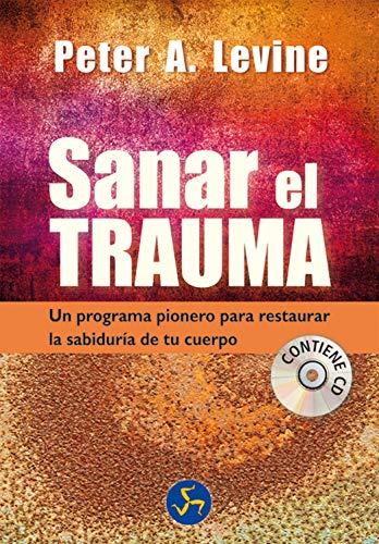 9788495973931: Sanar El Trauma / Healing The Trauma: Un Programa Pionero Para Restaurar La Sabiduría De Tu Cuerpo (Spanish Edition)