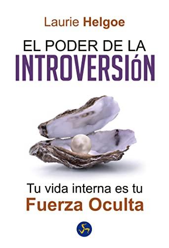 9788495973955: El Poder de la introversión: Tu vida interna es tu fuerza oculta