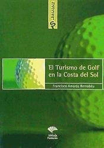 9788495979117: El turismo de golf en la Costa del Sol desde la perspectiva de la demanda
