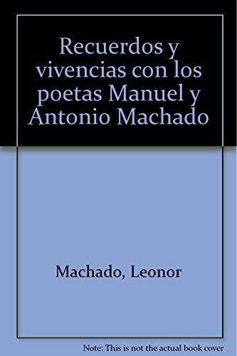 9788495979483: Recuerdos y vivencias con los poetas Manuel y Antonio Machado