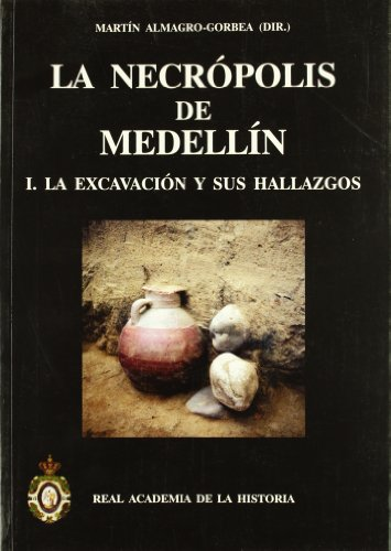 9788495983886: La necrópolis de Medellín I. La excavación y sus hallazgos.: 1 (Bibliotheca Archaeologica Hispana.)