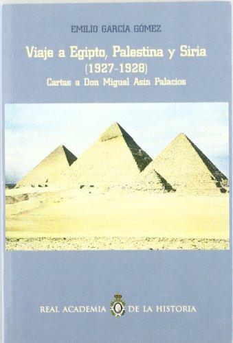 9788495983961: Viaje a Egipto, Palestina y Siria (1927-1928) : cartas a don Miguel Asín Palacios