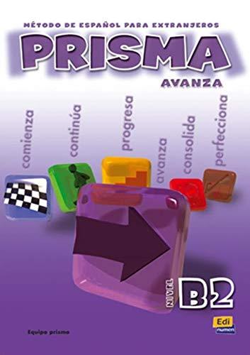 9788495986221: Prisma. Avanza. Libro del alumno. Nivel b2. Per le Scuole superiori: Prisma B2 Avanza - Libro del alumno