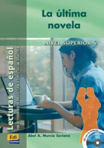 9788495986603: La última novela - Libro + CD: 2 (Lecturas de español para jóvenes y adult)