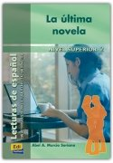9788495986665: La última novela (Lecturas de español para jóvenes y adult)