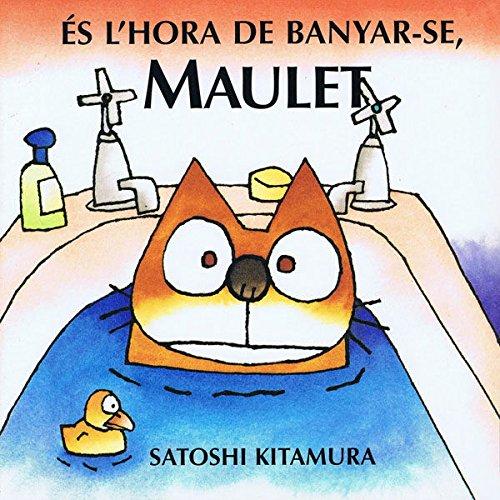 És l'hora de banyar-se, Maulet: Kitamura, Satoshi