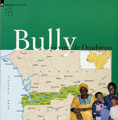 9788495988249: Bully. Jo vinc de Doubirou - 9788495988249