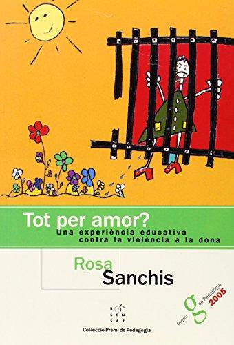 9788495988614: Tot per amor?: Una experiència educativa contra la violència de la dona (Premis)