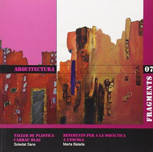 9788495988737: Arquitectura: Taller de Plàstica Carrau Blau (Fragments)