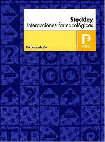 9788495993014: Stockley Interacciones Farmacologicas: Fuente Bibliografica Sobre Interacciones, Sus Mecanismos, Importancia Clinica Y Orientacion Terapeutica (Spanish Edition)