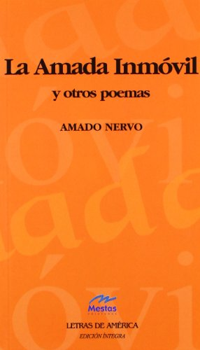 9788495994004: La amada inmovil / The Immovable Loved One (Letras De America / American Letters) (Spanish Edition)