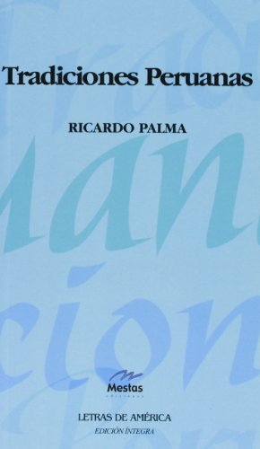 9788495994042: Tradiciones Peruanas (Clásicos Latinoamericanos Letras de América)
