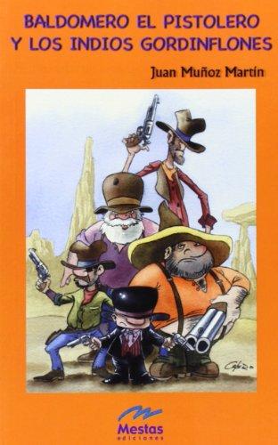 Baldomero el pistolero y los indios gordinflones: Munoz Martin, Juan