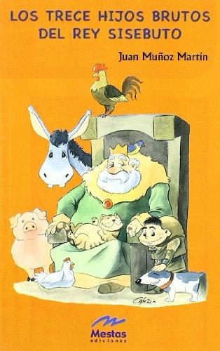 9788495994677: Los trece hijos brutos del Rey Sisebuto (Colección Juan Muñoz)