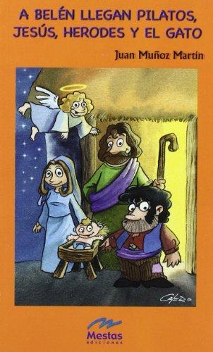 A Belen llegan Pilatos, Jesus, Herodes y: Martin, Juan Munoz