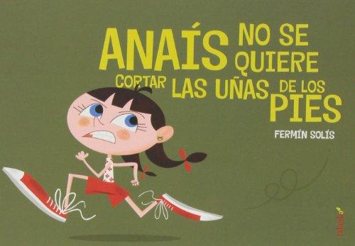 9788496003255: Anaís no se quiere cortar las uñas de los pies