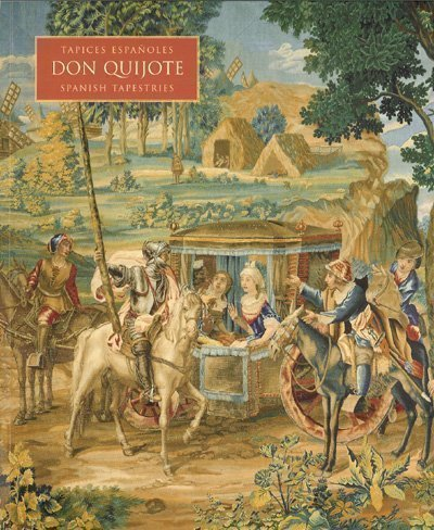 9788496008786: Don Quijote: Tapices Espanoles del Siglo XVIII (18th Century Spanish Tapestries) (Spanish and English Edition)