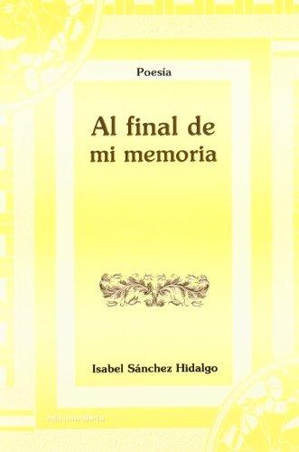Final De Mi Memoria, Al: Isabel Sanchez Hidalgo