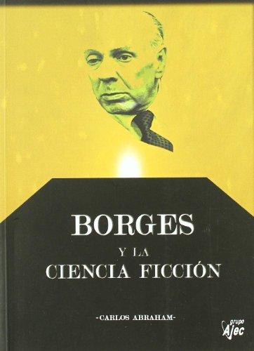 9788496013858: Borges Y La Ciencia Ficcion (Tycho Ensayo)