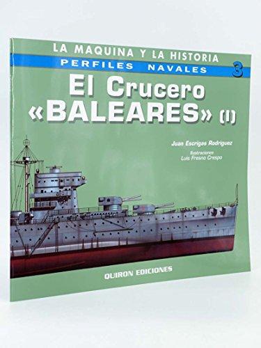 9788496016361: EL CRUCERO BALEARES (I). LA MAQUINA Y LA HISTORIA: PERFILES NAVAL ES, 3)
