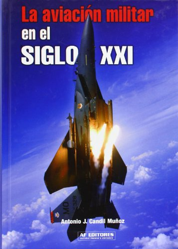 9788496016569: Aviacion militar en el siglo xxi, la