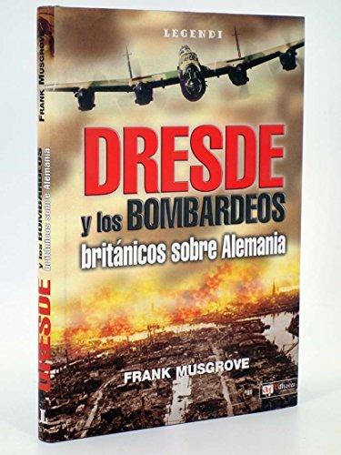 9788496016606: Dresde y los bombardeos britanicos sobre Alemania