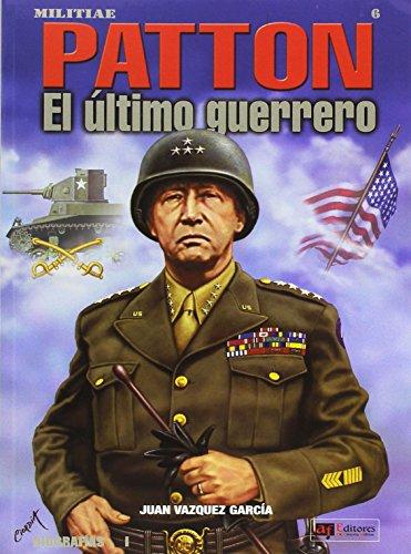 9788496016675: Patton - el ultimo Guerrero -
