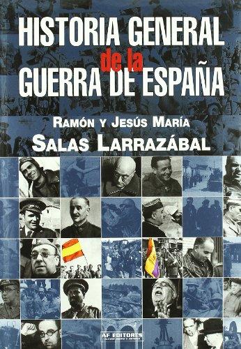 HISTORIA GENERAL GUERRA ESPAÑA: SALAS LARRAZABAL, RAMON