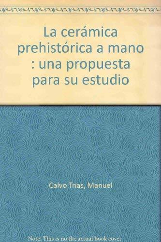 9788496019102: La cerámica prehistórica a mano : una propuesta para su estudio