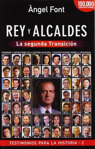 9788496038264: Rey y Alcaldes: La segunda Transición (Testimonios para la Historia)