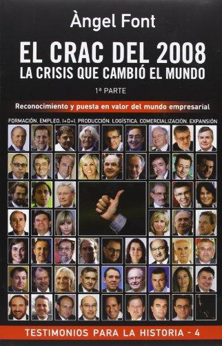 9788496038615: El crac del 2008 la crisis que cambió el mundo: Reconocimiento y puesta en valor del mundo empresarial (Testimonios para la Historia)