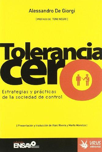 Tolerancia Cero: Estrategias y Practicas de La Sociedad de Control (Ensayo (virus)): Giorgi, ...