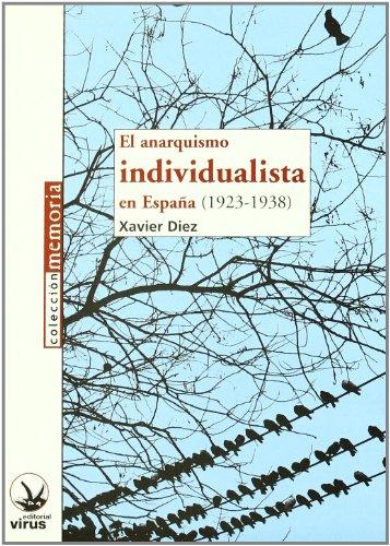 9788496044876: El anarquismo individualista en España (1923-1938)