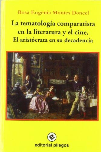 9788496045392: La tematologia comparatista en la literatura y el cine: el aristocrata en su decadencia