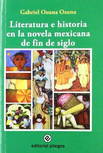 9788496045569: Literatura E Historia En La Novela Mexicana de Fin de Siglo (Spanish Edition)