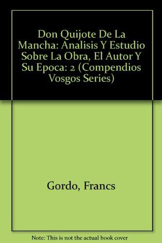 9788496046207: Don Quijote De La Mancha: Analisis Y Estudio Sobre La Obra, El Autor Y Su Epoca