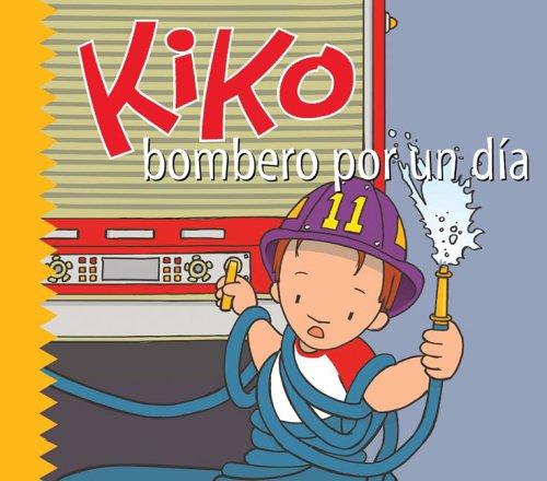 9788496046603: Kiko, bombero por un día (Kiko series) (Spanish Edition)