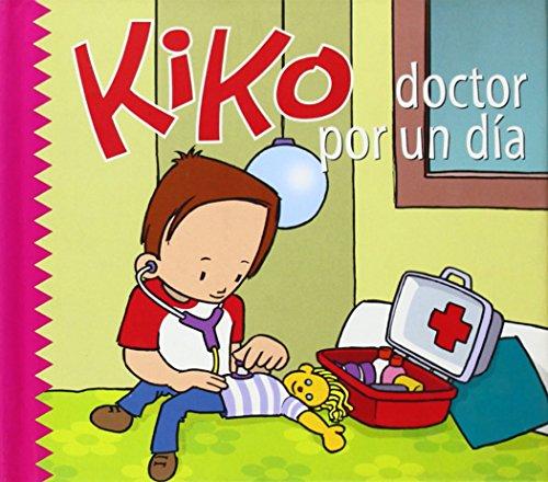 KIKO DOCTOR POR UN DIA. (COLECCION KIKO 13): PEDROSA, LARA F.