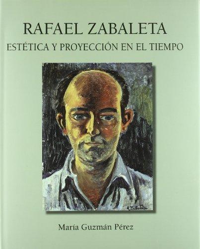 9788496047983: Rafael zabaleta: estetica y proyeccion en el tiempo