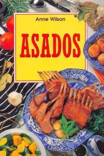 Asados (Spanish Edition) (8496048853) by Anne Wilson