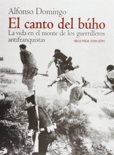 El canto del buho / The Owl Singing: La Vida En El Monte De La Guerrilla Antifranquista (...