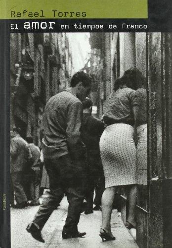 9788496052154: El amor en tiempos de Franco (Memoria)